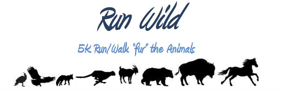 "Run Wild 5K Run/Walk ""fur"" the Animals"